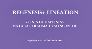 Natural Trauma Healing (NTH) | Self Healing | Regenesis+ Lineation | 5 Lines Of Happiness | Stress Management | Nchie Hanie | Lifestyle Blogger