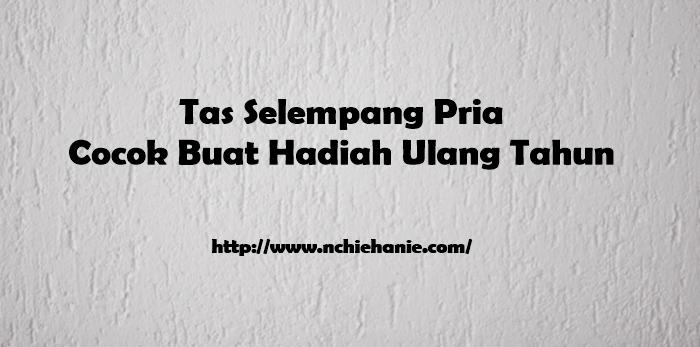 Tas Selempang Pria | nchie Hanie