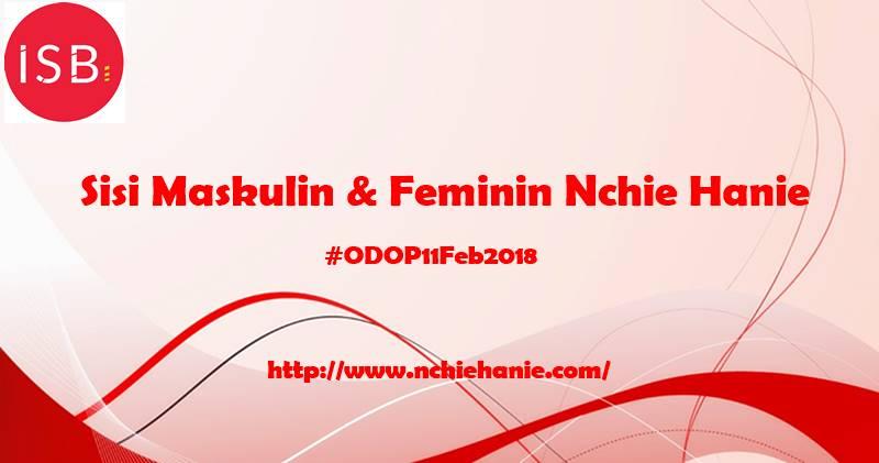 Sisi Maskulin dan Feminin | Nchie Hanie | ODOPFEB18 | Indonesian Social Blogpreneur