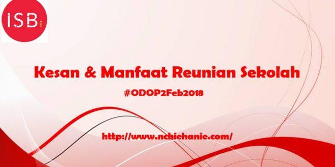Manfaat Reuni Sekolah | ODOP Feb 2018 | Indonesian Social Blogpreneur | Lifestyle Blogger | Nchie Hanie