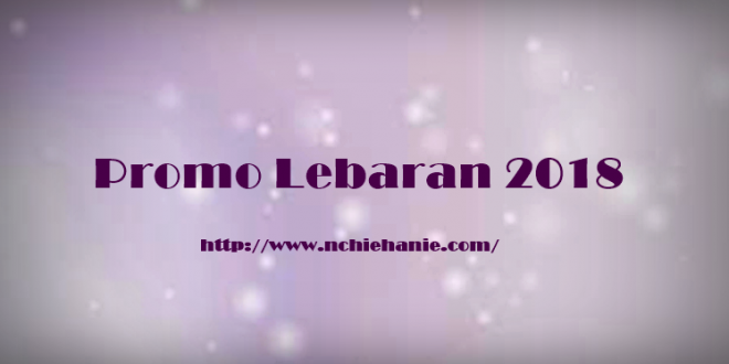 Promo Lebaran 2018 BuKalapak | Nchie Hanie |Blogger Bandung