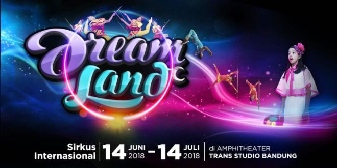 DreamLand Sirkus Internasional | Trans Studio Bandung | Blogger Bandung |Nchie Hanie