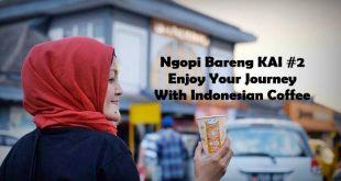 Ngopi Bareng KAI #2 | Komunitas Kopi Nusantara | Ayo Naik Kereta | Nchie Hanie | Lifestyle Blogger