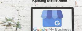 Google Bisnisku: 7 Tips untuk Mengoptimalkan Ranking Bisnis Anda