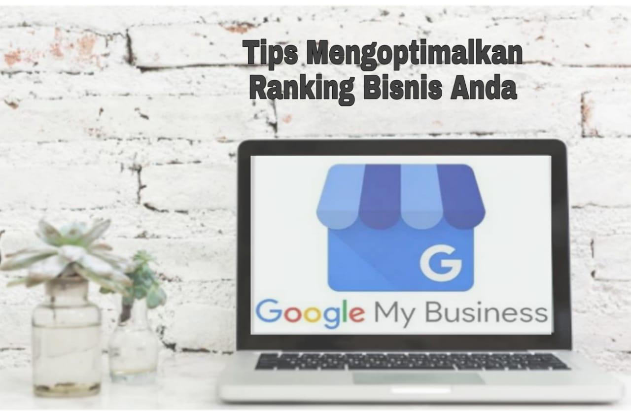 Google bisnis | Tips untuk Mengoptimalkan Ranking Bisnis | Nchie Hanie