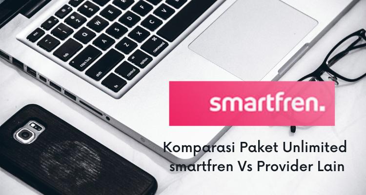 Komparasi Paket Unlimited smartfren Vs Provider Lain