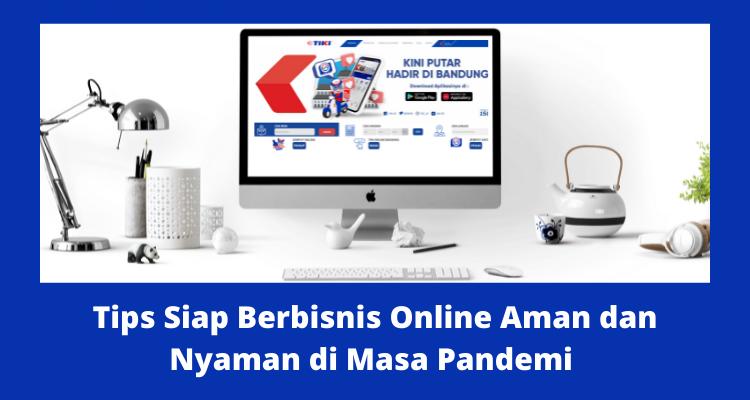 Tips Bisnis Online Aman dan Nyaman di Masa Pandemi | Berani Berubah |Make People Happy | TIKI ID | Pake TIKI Aja | Nchie Hanie | Emak2 Blogger | Blogger bandung