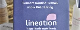 Skincare Routine Terbaik untuk Kulit Kering